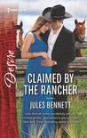 Claimed by the Rancher: A Scandalous Story of Passion and Romance