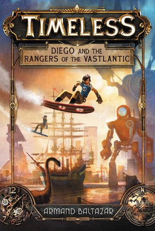 Timeless: Diego and the Rangers of the Vastlantic (Timeless, #1)
