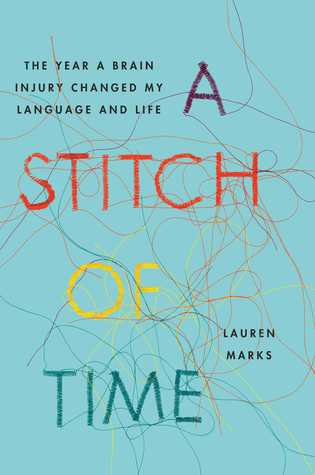 A Stitch of Time: The Year a Brain Injury Changed My Language and Life