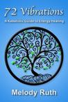 72 Vibrations: A Kabbalistic Guide to Energy Healing