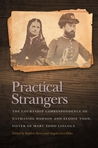 Practical Strangers: The Courtship Correspondence of Nathaniel Dawson and Elodie Todd, Sister of Mary Todd Lincoln