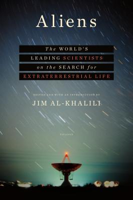 Aliens: The World's Leading Scientists on the Search for Extraterrestrial Life