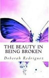 The Beauty In Being Broken: Autobiography (Finding Your Purpose Book 2)