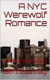 A NYC Werewolf: James and Lucy (The NYC Werewolf Book 1)