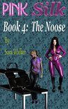 Pink Silk Book 4: The Noose - Lesbian Bondage, BDSM, & Seduction