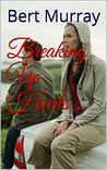 Breaking Up Hurts (Finding Love In The City Book 1)