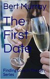 The First Date (Finding Love In The City Book 2)