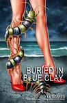 Buried in Blue Clay
