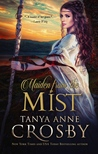 Maiden From the Mist by Tanya Anne Crosby