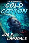 Cold Cotton: A Hap and Leonard Novella