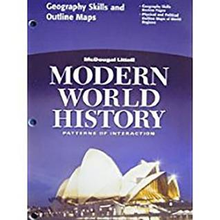 McDougal Littell World History: Patterns of Interaction: Geography Skills and Outline Maps Grades 9-12 Modern World History