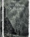 The House of Silence by Avalon Brantley