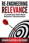 Re-Engineering Relevance: A Leadership Fable About Business Transformation