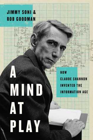 How Claude Shannon Invented the Information Age - Jimmy Soni,  Rob Goodman