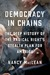 Democracy in Chains: The De...