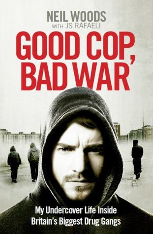 Good Cop, Bad War - Neil Woods