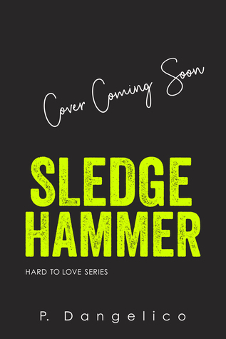 Read Online / Download) Sledgehammer (Hard to Love, #2) by P