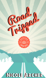 Road-Tripped by Nicole Archer