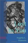 Lost in You by Angela L.  Hansen