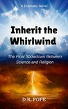 Inherit The Whirlwind by D. R. Pope