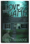 Love of the Game by Roger Hardnock