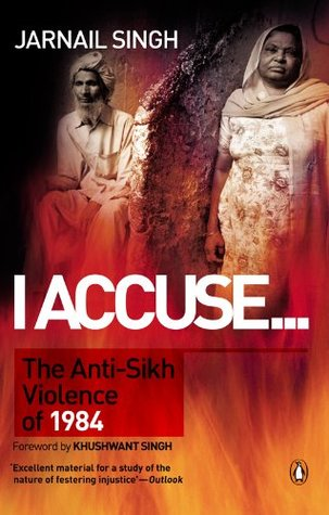 I Accuse…: The AntiSikh Violence of 1984