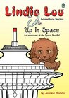 Up in Space: An Adventure at the Space Needle (Lindie Lou Adventure Series Book 2)