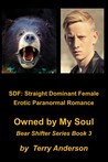 SDF: Straight Dominant Female Erotic Paranormal Romance Owned by My Soul