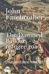 The Damned Balkans by John Farebrother