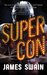 Super Con by James Swain
