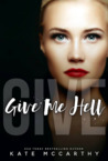 Give Me Hell (Give Me, #4)