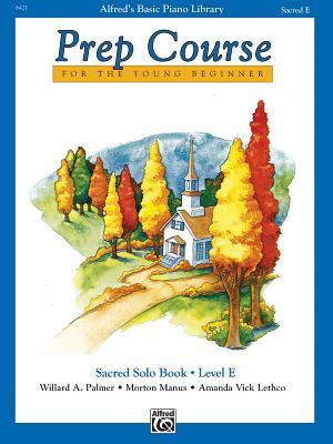Alfred's Basic Piano Prep Course Sacred Solo Book, Bk E: For the Young Beginner