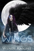 With These Wings by Wendy  Knight