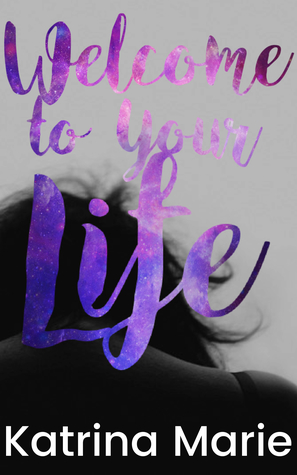 Image result for welcome to your life katrina marie