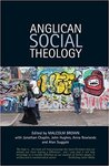 Anglican Social Theology: Renewing the Vision Today