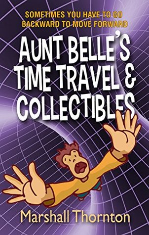 Recent Release Review: Aunt Belle's Time Travel & Collectibles by Marshall Thornton