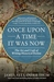 Once Upon a Time It Was Now by James Alexander Thom