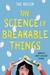The Science of Breakable Things by Tae Keller