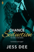 Chance Seduction by Jess Dee