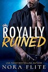 Royally Ruined (Bad Boy Royals #2)
