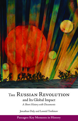 The Russian Revolution and Its Global Impact: A Short History with Documents