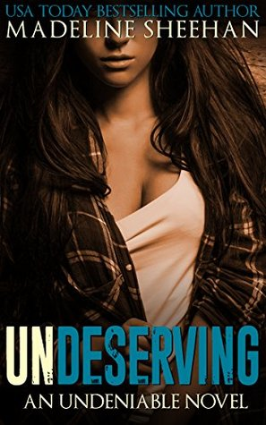 Undeserving (Undeniable, #5)