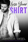 Lose Your Shirt (The Londonaire Brother Series Book 2)