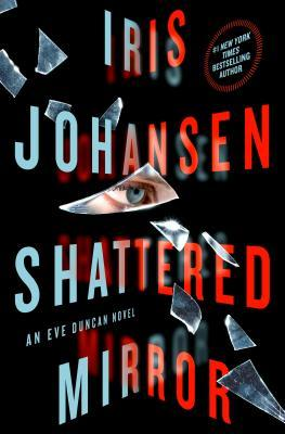 Shattered Mirror (Eve Duncan, #23)