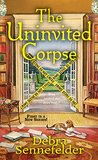 The Uninvited Corpse by Debra Sennefelder