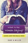 What is the Woman Saying by Dane A. Miller