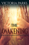 The Awakening by Victoria  Parks