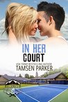 In Her Court by Tamsen Parker