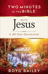 Two Minutes in the Bible®with Jesus: A 90-Day Devotional