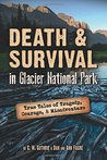 Death & Survival in Glacier National Park by C.W. Guthrie